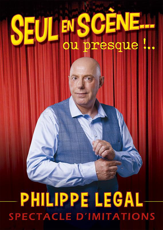 Seul En Scène - Philippe LEGAL - Spectacle IMITATION
